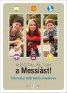 Megtaláltuk a Messiást! - Szénási Sándor